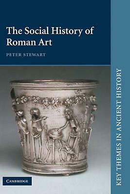 NEW The Social History of Roman Art by Peter Stewart Hardcover Book (English) Fr
