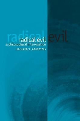 Radical Evil: A Philosophical Interrogation by Richard J. Bernstein (English) Pa