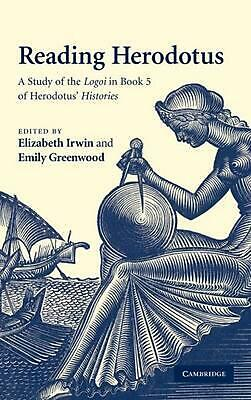Reading Herodotus: A Study of the Logoi in Book 5 of Herodotus' Histories by Irw