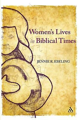 Women's Lives in Biblical Times by Jennie R. Ebeling (English) Paperback Book Fr