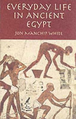 Everyday Life in Ancient Egypt by Jon Manchip White (English) Paperback Book Fre