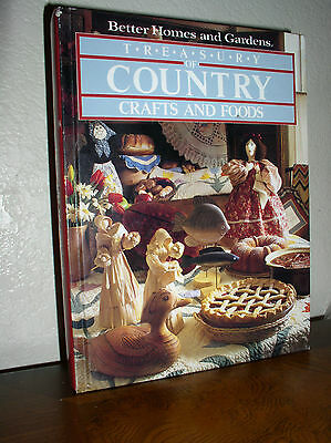 Better Homes & Gardens: Treasury of Country Crafts and Foods (1986, Hardcover)