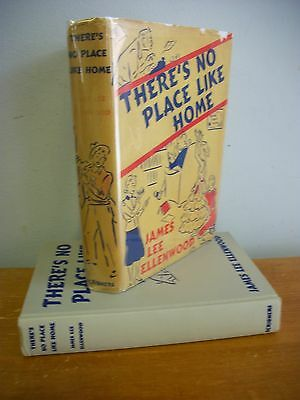 THERE'S NO PLACE LIKE HOME by James Lee Ellenwood, 1938 Signed 1st Ed in DJ