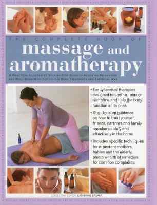 The Complete Book of Massage and Aromatherapy: A Practi - Paperback NEW Catherin