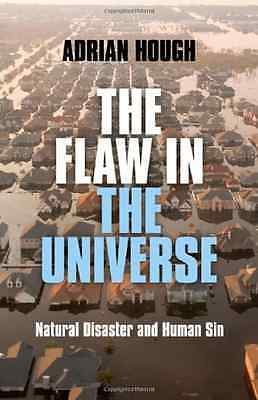 The Flaw in the Universe: Natural Disaster and Human Si - Paperback NEW Adrian H