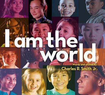 I Am the World by Charles R. Jr. Smith (English) Hardcover Book Free Shipping!