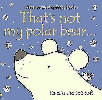 That's Not My Polar Bear by Fiona Watt (Touchy-feely Board Book) New