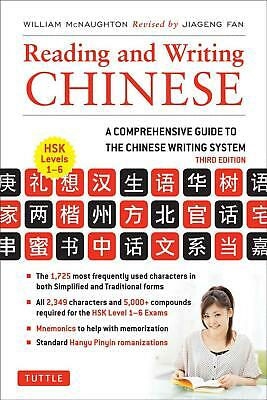 Reading and Writing Chinese: A Comprehensive Guide to the Chinese Writing System
