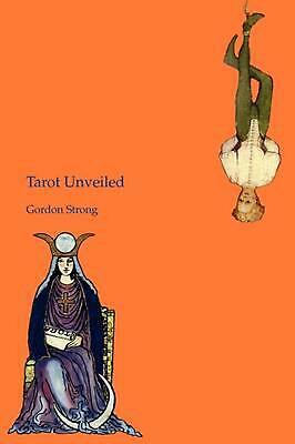 Tarot Unveiled by Gordon Strong (English) Paperback Book Free Shipping!