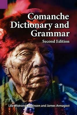 Comanche Dictionary and Grammar, Second Edition by James Armagost (English) Pape