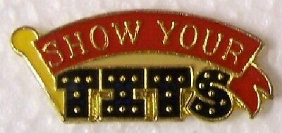 Hat Lapel Pin humorous Show your T!TS NEW