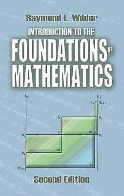 Introduction to the Foundations of Mathematics: Second Edition by Raymond L. Wil