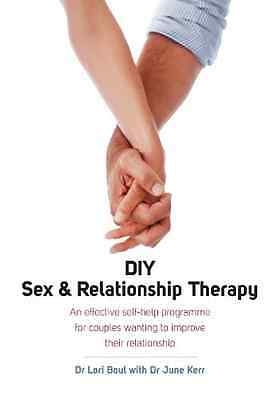 DIY Sex and Relationship Therapy: An Effective Self-Hel - Paperback NEW Dr Lori