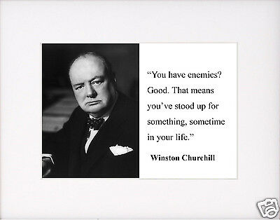 Winston Churchill You Have Enemies Autograph Quote 8 X 10 Photo
