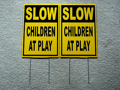 2 SLOW -- CHILDREN AT PLAY  Coroplast SIGNS with stakes 12x18