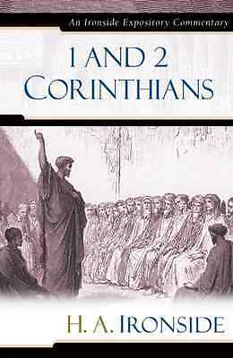 1 and 2 Corinthians - Hardcover NEW H. A. Ironside 2006-02-22