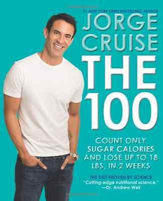 The 100: Count ONLY Sugar Calories and Lose Up to 18 Lb - Hardcover NEW Jorge Cr