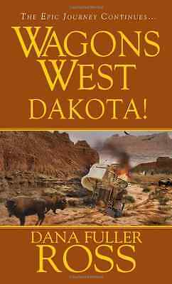 Wagons West - Mass Market Paperback NEW Dana Fuller Ros 2013-10-01