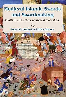 Medieval Islamic Swords and Swordmaking - Paperback NEW Robert G. Hoyla 2012-05-