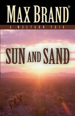 Sun and Sand - Hardcover NEW Max Brand 2013-07-15