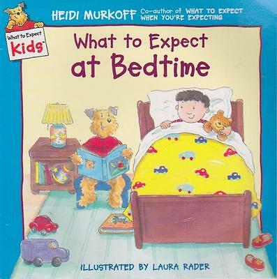 What To Expect At Bedtime - Heidi Murkoff (When You're Expecting) Laura Rader