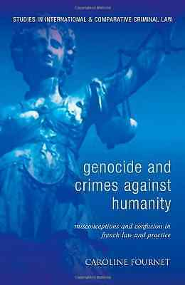Genocide and Crimes Against Humanity - Hardcover NEW Caroline Fourne 2013-01-01
