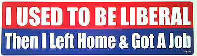 I USED TO BE LIBERAL Then I Left Home...Pro-Trump Bumper Sticker REP19 HB