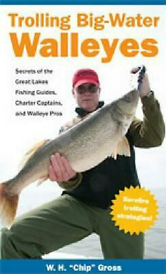 Trolling Big-Water Walleyes: Secrets of the Great Lakes Fishing Guides, Charter