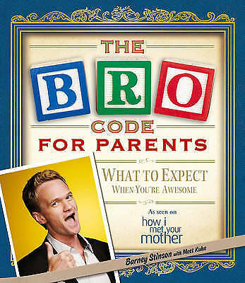 The Bro Code for Parents by Barney Stinson (Paperback, 2012)
