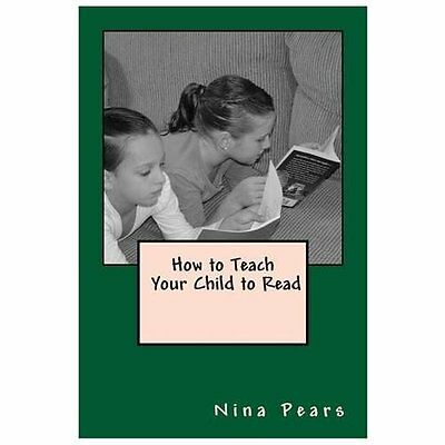How to Teach Your Child to Read - Pears, Nina