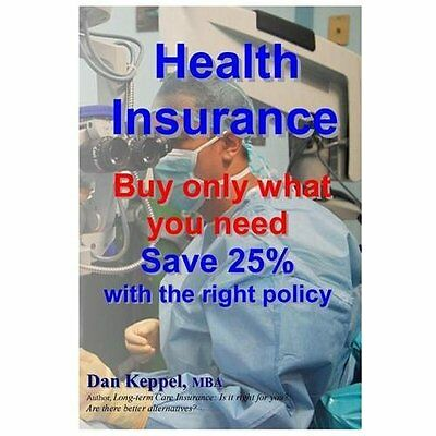 Health Insurance: Buy Only What You Need Save 25% with the Right Policy - Keppel