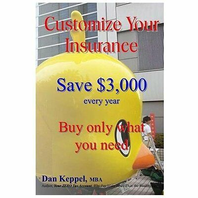 Customize Your Insurance: Save $3,000 Every Year Buy Only What You Need - Keppel