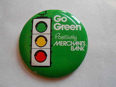 Vintage Go Green Positively Merchants Bank Traffic Signal Advertising Pinback