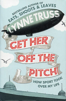 Get Her Off The Pitch! How Sport Took Over My Life - Humorous Lynne Truss book