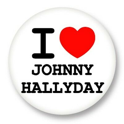 "Pin Button Badge Ø25mm 1"" ♥ I Love You j'aime Chanteur Johnny Hallyday"