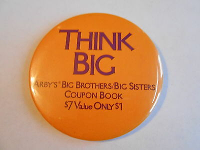 Cool Vintage Think Big Arby's Big Brothers & Sisters Coupon Advertising Pinback