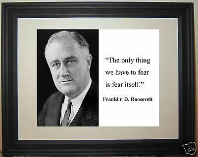 "Franklin Roosevelt FDR "" fear"" Quote Framed Photo Picture #ng1"