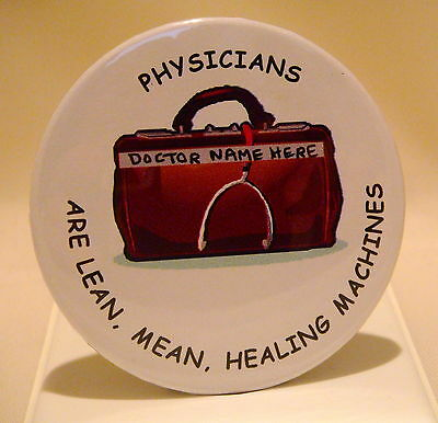 PERSONALIZED DOCTOR'S NAME ON FUN GIFT - PHYSICIAN MEDICAL ORIGINAL BUTTON
