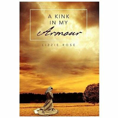 A Kink in My Armour - Rose, Lizzie 9781477100509