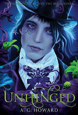 Unhinged (Splintered Series #2): Splintered Book Two by A.G. Howard (English) Ha