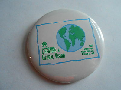 Cool Vintage 1990 International Credit Union Day Creating Global Vision Pinback