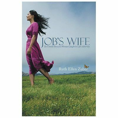 Job's Wife: The Untold Story of a Woman Caught in Life's Adversity - Zuber, Ruth