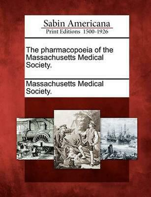 The Pharmacopoeia of the Massachusetts Medical Society. (English) Paperback Book