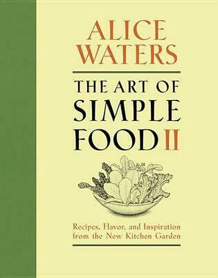 The Art of Simple Food II by Alice Waters (English) Hardcover Book Free Shipping