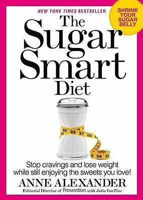 NEW The Sugar Smart Diet: Stop Cravings and Lose Weight While Still Enjoying the