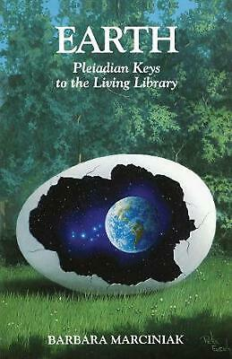 Earth: Pleiadian Keys to the Living Library by Barbara Marciniak (English) Paper