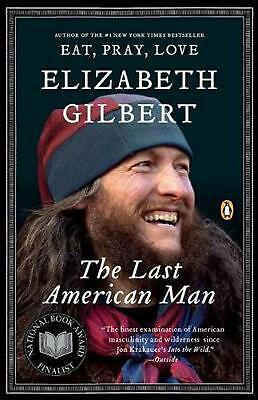 The Last American Man by Elizabeth Gilbert (English) Paperback Book Free Shippin
