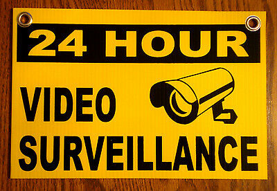 24 HOUR VIDEO SURVEILLANCE Coroplast Outdoor  SIGN 8x12  w/Grommets   NEW