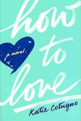 How to Love by Katie Cotugno (English) Hardcover Book Free Shipping!