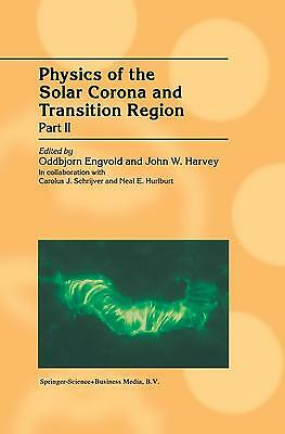 Oddbjorn Engvold : Physics of the Solar Corona and Transitio ... 9789401038461